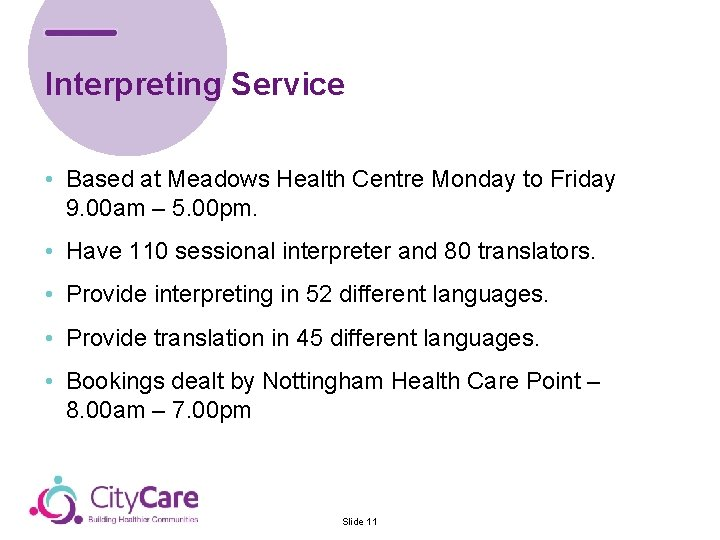 Interpreting Service • Based at Meadows Health Centre Monday to Friday 9. 00 am