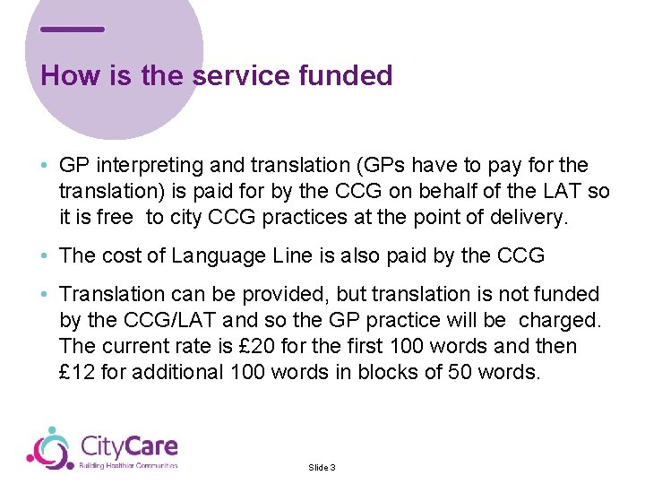 How is the service funded • GP interpreting and translation (GPs have to pay