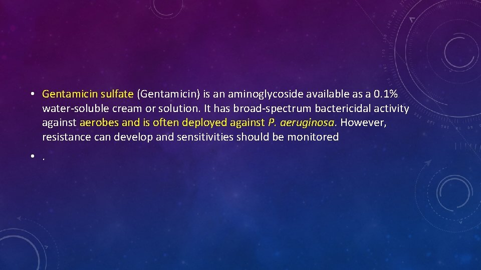 • Gentamicin sulfate (Gentamicin) is an aminoglycoside available as a 0. 1% water-soluble