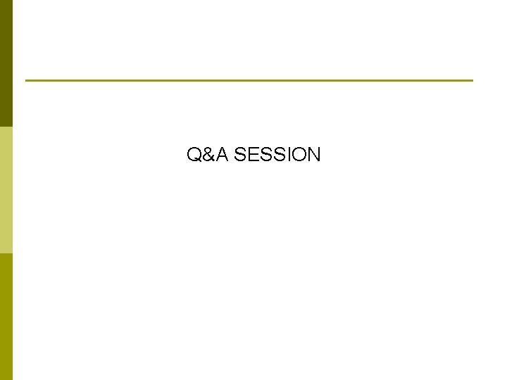 Q&A SESSION
