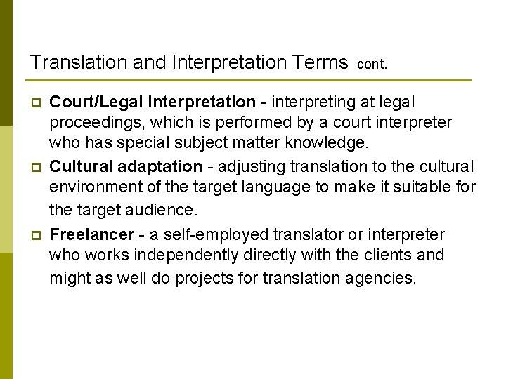 Translation and Interpretation Terms cont. p p p Court/Legal interpretation - interpreting at legal