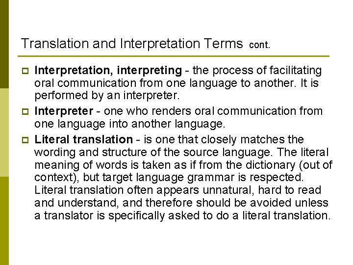 Translation and Interpretation Terms cont. p p p Interpretation, interpreting - the process of