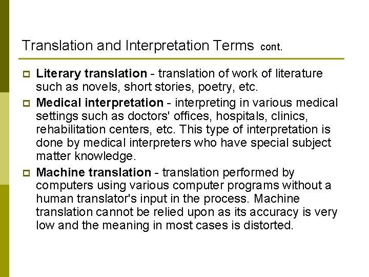 Translation and Interpretation Terms cont. p p p Literary translation - translation of work