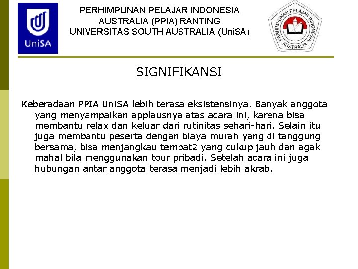 PERHIMPUNAN PELAJAR INDONESIA AUSTRALIA (PPIA) RANTING UNIVERSITAS SOUTH AUSTRALIA (Uni. SA) SIGNIFIKANSI Keberadaan PPIA