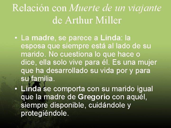 Relación con Muerte de un viajante de Arthur Miller • La madre, se parece