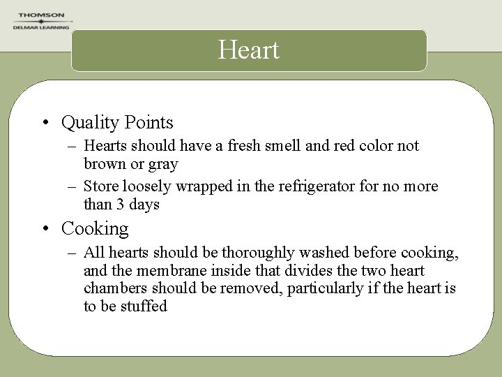 Heart • Quality Points – Hearts should have a fresh smell and red color