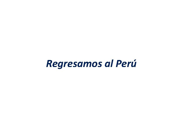 Regresamos al Perú