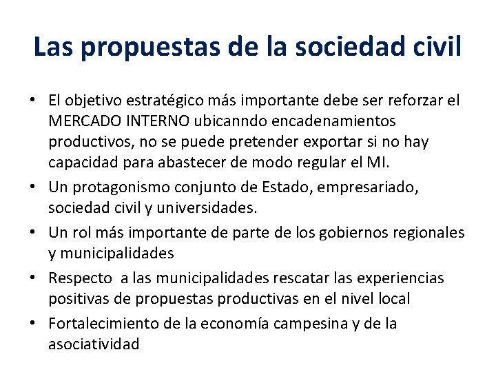 Las propuestas de la sociedad civil • El objetivo estratégico más importante debe ser