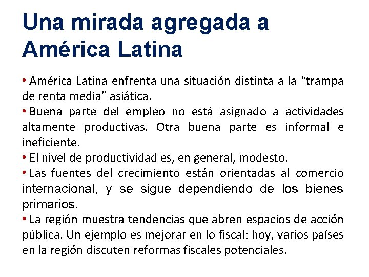 Una mirada agregada a América Latina • América Latina enfrenta una situación distinta a