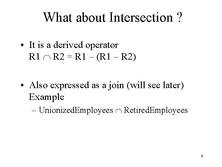 What about Intersection ? • It is a derived operator R 1 R 2