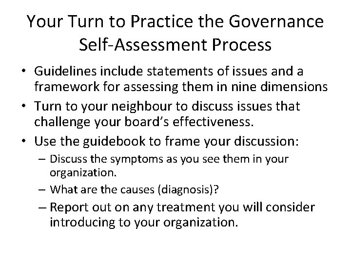 Your Turn to Practice the Governance Self-Assessment Process • Guidelines include statements of issues
