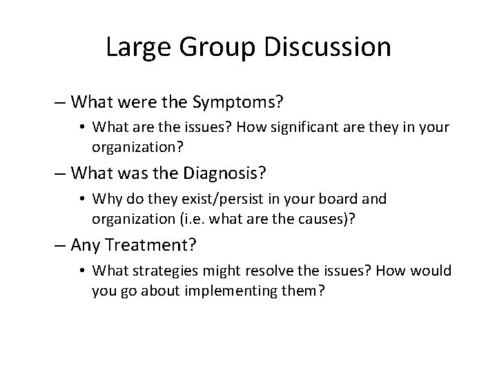 Large Group Discussion – What were the Symptoms? • What are the issues? How