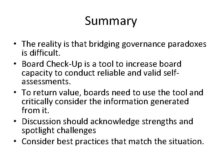 Summary • The reality is that bridging governance paradoxes is difficult. • Board Check-Up