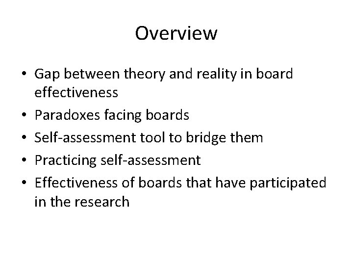 Overview • Gap between theory and reality in board effectiveness • Paradoxes facing boards