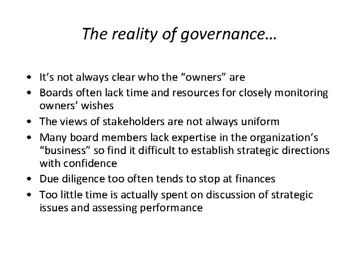 """The reality of governance… • It's not always clear who the """"owners"""" are •"""