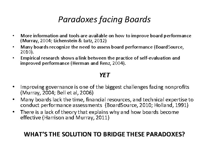 Paradoxes facing Boards • • • More information and tools are available on how