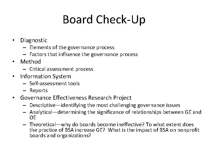 Board Check-Up • Diagnostic – Elements of the governance process – Factors that influence