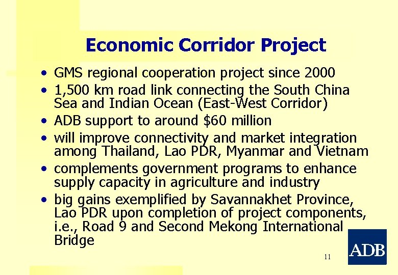 Economic Corridor Project • GMS regional cooperation project since 2000 • 1, 500 km