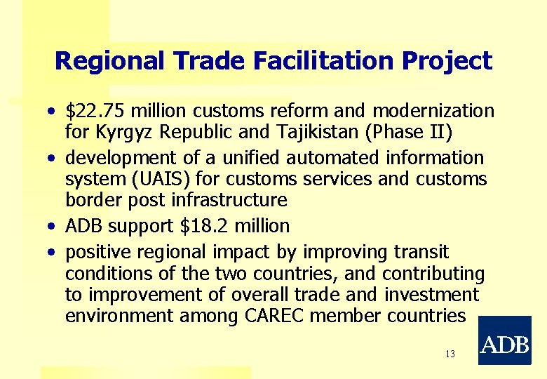 Regional Trade Facilitation Project • $22. 75 million customs reform and modernization for Kyrgyz