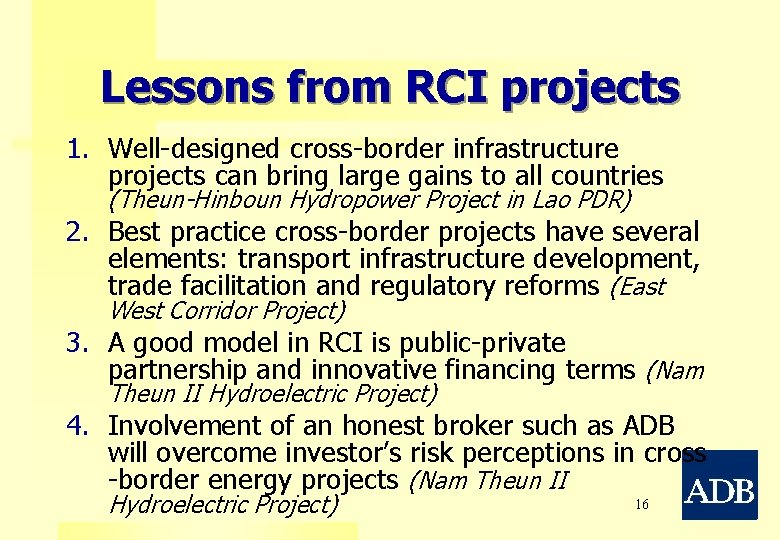 Lessons from RCI projects 1. Well-designed cross-border infrastructure projects can bring large gains to