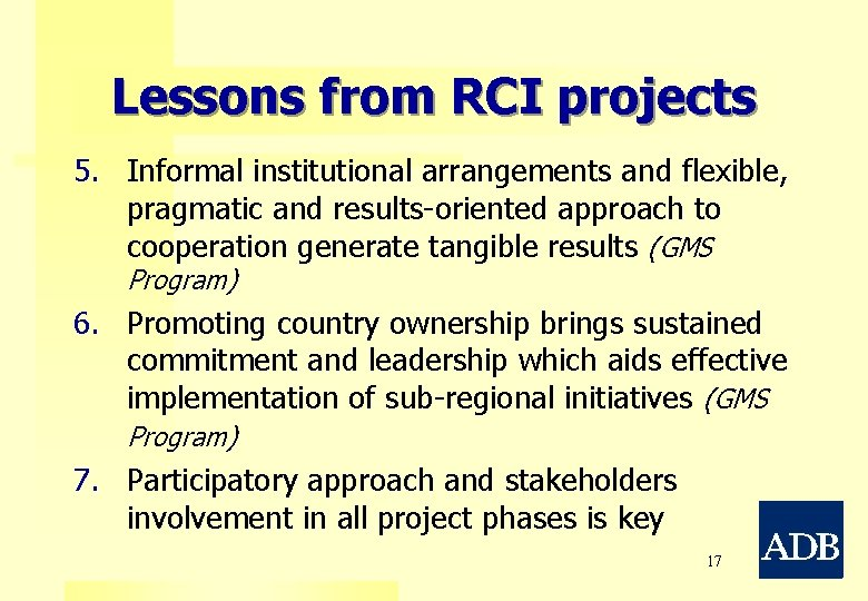 Lessons from RCI projects 5. Informal institutional arrangements and flexible, pragmatic and results-oriented approach