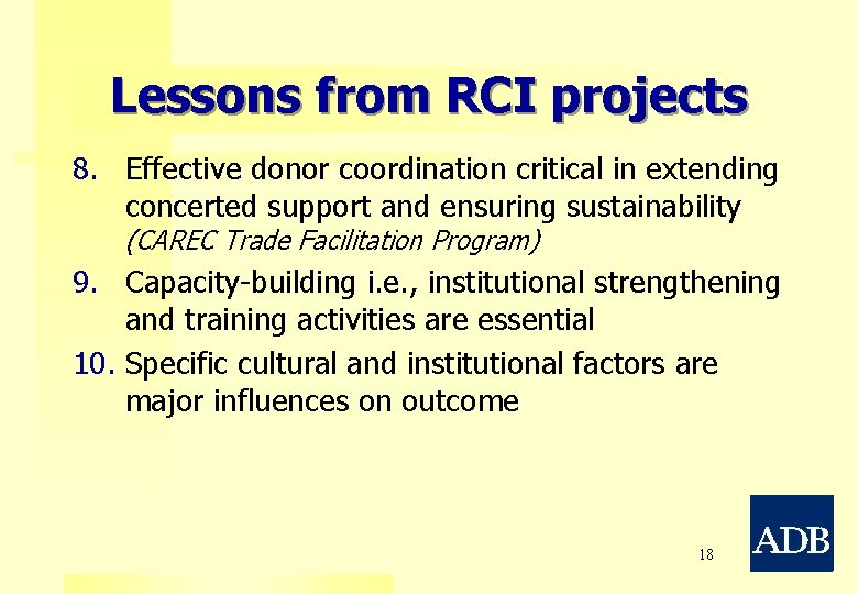 Lessons from RCI projects 8. Effective donor coordination critical in extending concerted support and
