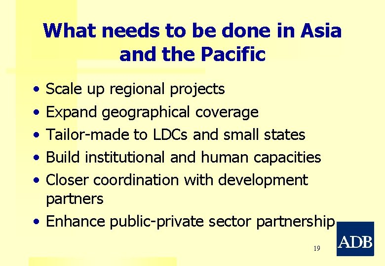 What needs to be done in Asia and the Pacific • • • Scale