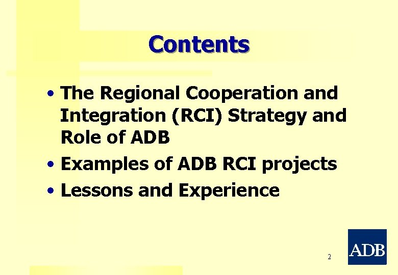Contents • The Regional Cooperation and Integration (RCI) Strategy and Role of ADB •