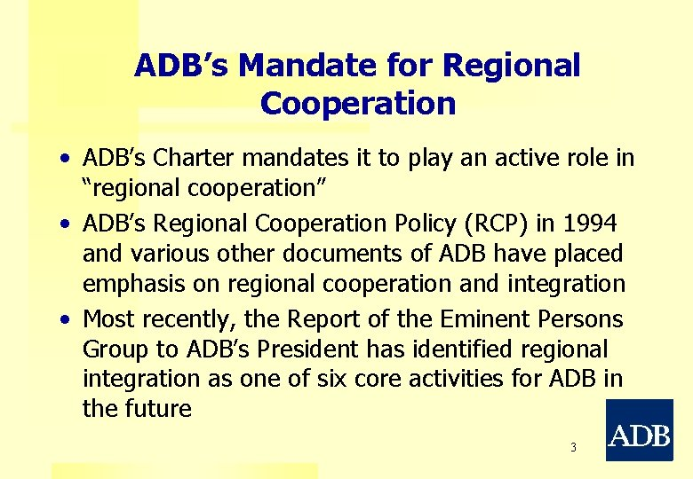 ADB's Mandate for Regional Cooperation • ADB's Charter mandates it to play an active