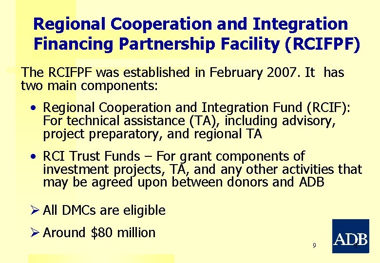 Regional Cooperation and Integration Financing Partnership Facility (RCIFPF) The RCIFPF was established in February