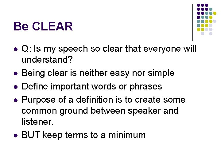Be CLEAR l l l Q: Is my speech so clear that everyone will