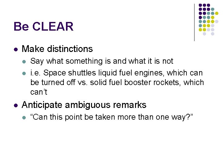 Be CLEAR l Make distinctions l l l Say what something is and what