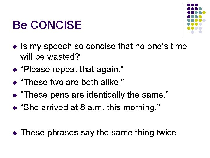 Be CONCISE l Is my speech so concise that no one's time will be