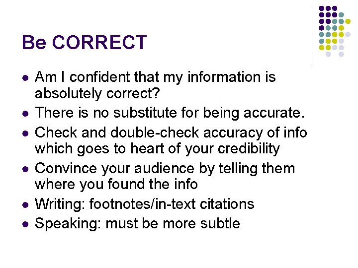 Be CORRECT l l l Am I confident that my information is absolutely correct?