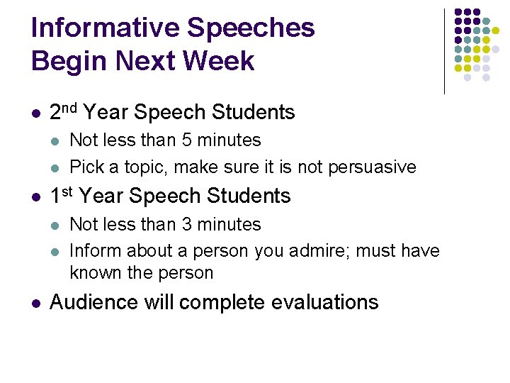Informative Speeches Begin Next Week l 2 nd Year Speech Students l l l