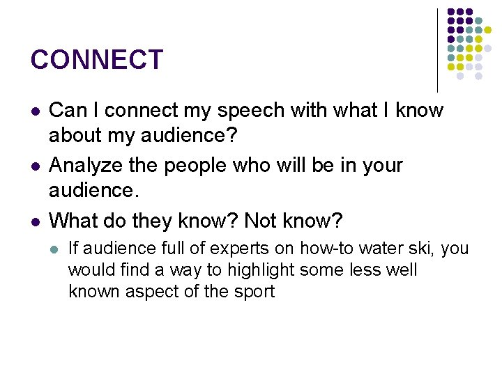 CONNECT l l l Can I connect my speech with what I know about