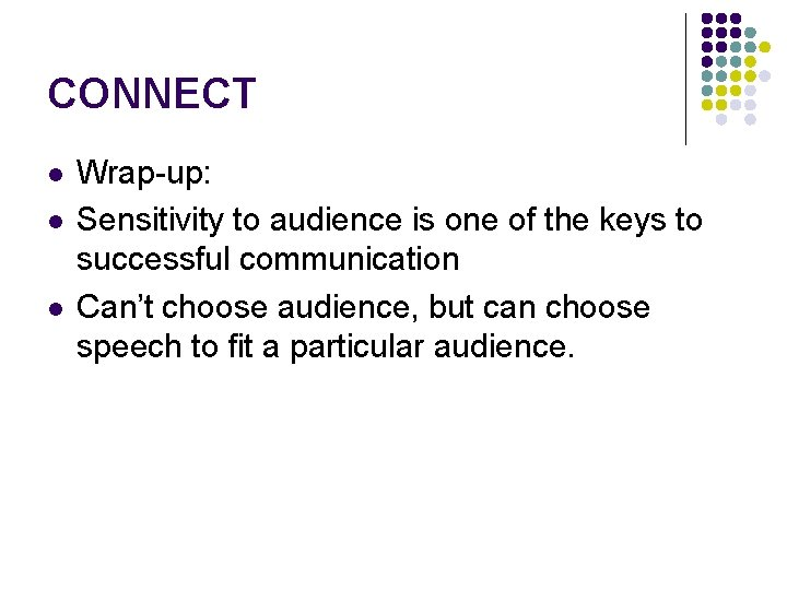 CONNECT l l l Wrap-up: Sensitivity to audience is one of the keys to