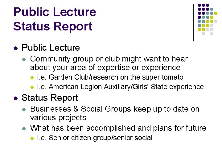 Public Lecture Status Report l Public Lecture l Community group or club might want