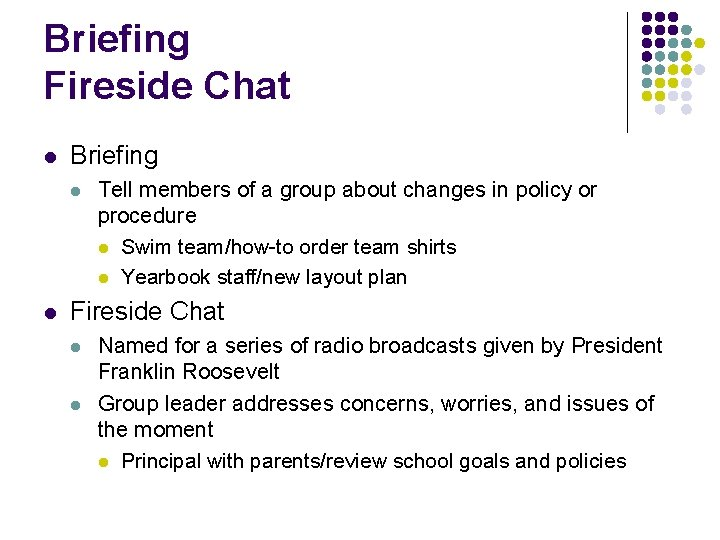 Briefing Fireside Chat l Briefing l l Tell members of a group about changes