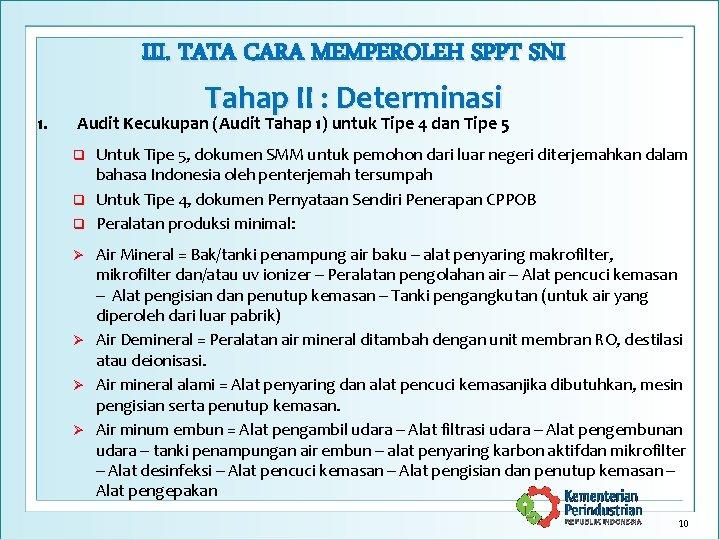 1. III. TATA CARA MEMPEROLEH SPPT SNI Tahap II : Determinasi Audit Kecukupan (Audit