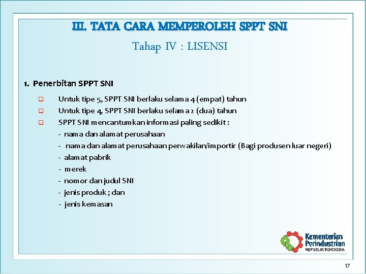 III. TATA CARA MEMPEROLEH SPPT SNI Tahap IV : LISENSI 1. Penerbitan SPPT SNI