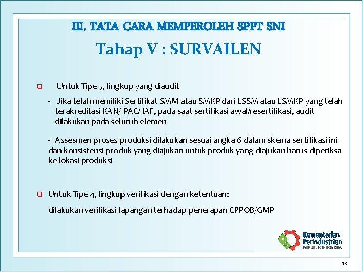 III. TATA CARA MEMPEROLEH SPPT SNI Tahap V : SURVAILEN q Untuk Tipe 5,