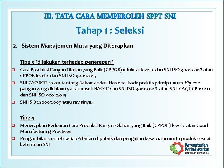 III. TATA CARA MEMPEROLEH SPPT SNI Tahap 1 : Seleksi 2. Sistem Manajemen Mutu