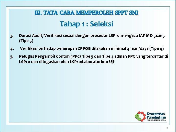 III. TATA CARA MEMPEROLEH SPPT SNI Tahap 1 : Seleksi 3. Durasi Audit/ Verifikasi