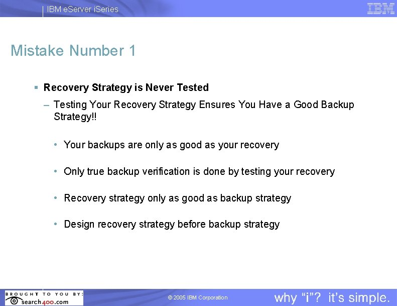 IBM e. Server i. Series Mistake Number 1 § Recovery Strategy is Never Tested