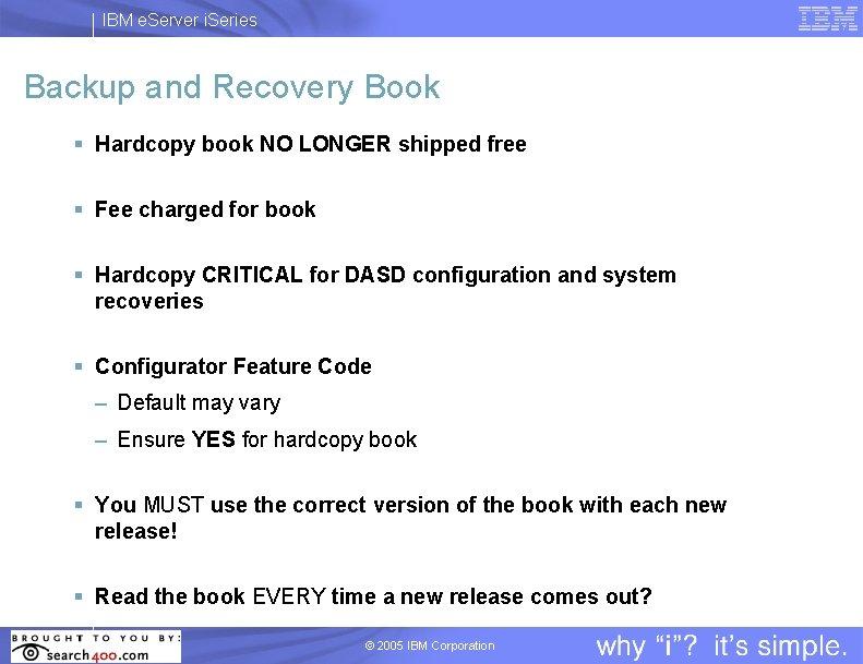 IBM e. Server i. Series Backup and Recovery Book § Hardcopy book NO LONGER
