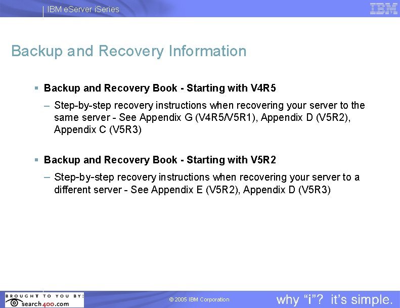 IBM e. Server i. Series Backup and Recovery Information § Backup and Recovery Book