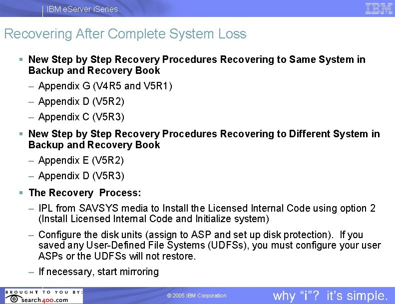 IBM e. Server i. Series Recovering After Complete System Loss § New Step by