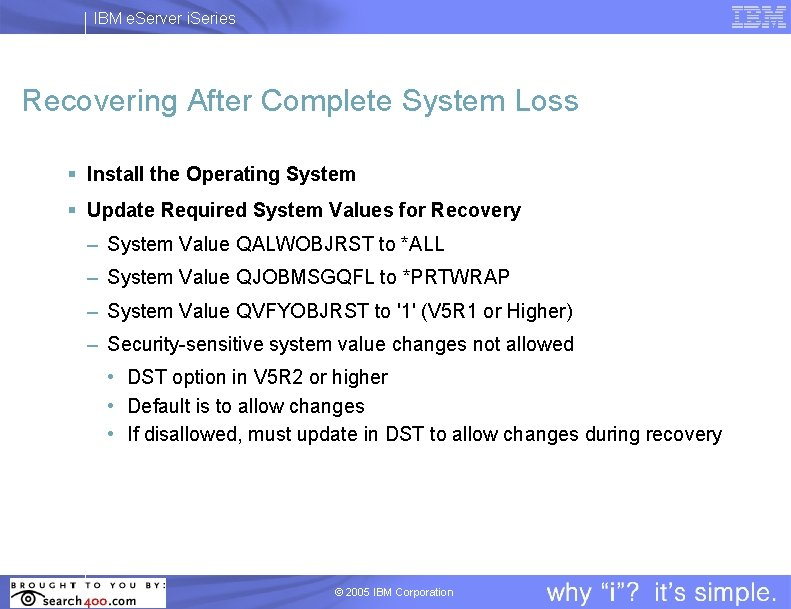 IBM e. Server i. Series Recovering After Complete System Loss § Install the Operating