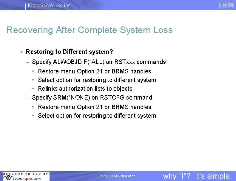 IBM e. Server i. Series Recovering After Complete System Loss § Restoring to Different